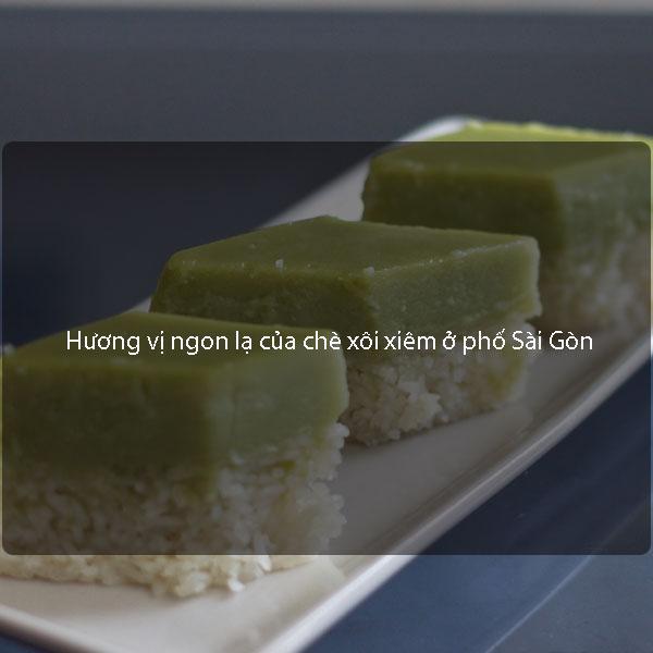 Khám phá hương vị ngon lạ của chè xôi xiêm ở phố Sài Gòn